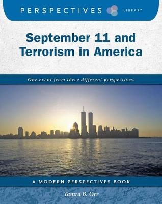 September 11 and Terrorism in America by Tamra B. Orr
