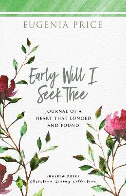 Early Will I Seek Thee by Eugenia Price