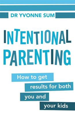 Intentional Parenting by Yvonne Sum