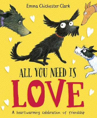 All You Need is Love by Emma Chichester Clark