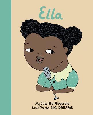 Ella Fitzgerald: My First Ella Fitzgerald by Isabel Sanchez Vegara