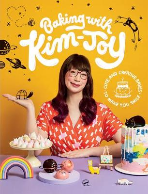 Baking with Kim-Joy: Cute and Creative Bakes to Make You Smile by Kim-Joy