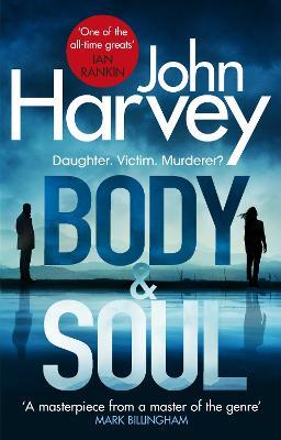 Body and Soul by John Harvey