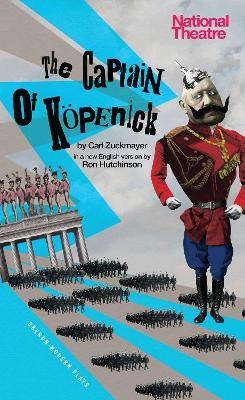 The Captain of Kopenick by Carl Zuckmayer