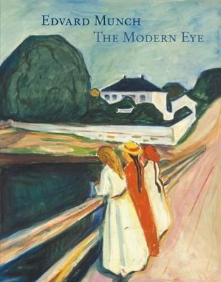 Edvard Munch: The Modern Eye by Angela Lampe