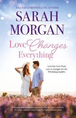 Love Changes Everything/The Spanish Consultant/The Greek Children's Doctor/The English Doctor's Baby book