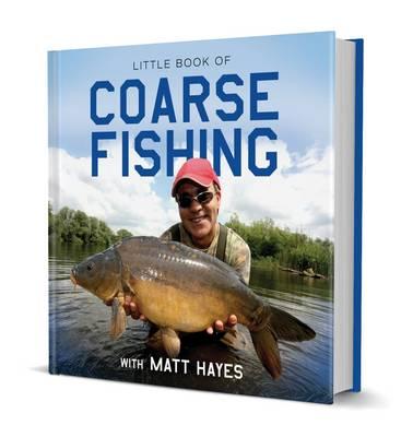 Little Book of Coarse Fishing with Matt Hayes by Matt Hayes
