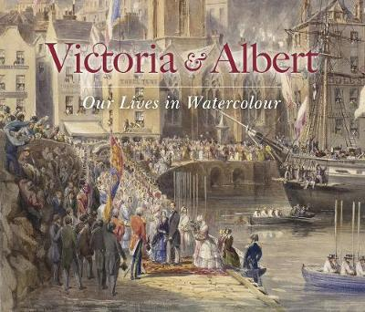 Victoria & Albert: Our Lives in Watercolour by Carly Collier