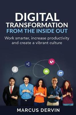 Digital Transformation From the Inside Out by Marcus Dervin