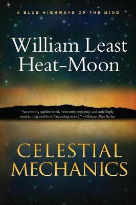 Celestial Mechanics by William Least Heat Moon