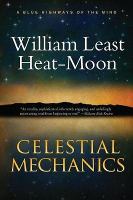 Celestial Mechanics by William Least Heat Moon