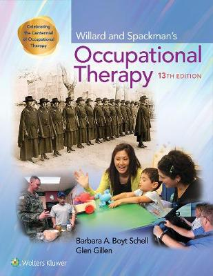 Willard and Spackman's Occupational Therapy 13e by Barbara Schell