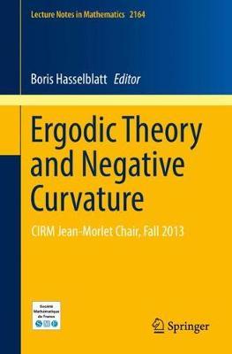 Ergodic Theory and Negative Curvature by Boris Hasselblatt