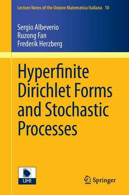 Hyperfinite Dirichlet Forms and Stochastic Processes by Sergio Albeverio