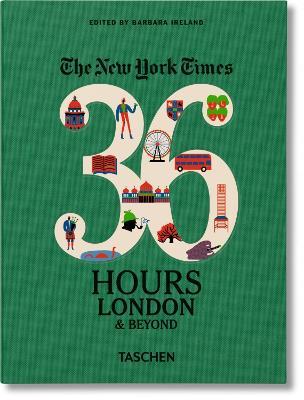36 Hours: London & Beyond by Barbara Ireland
