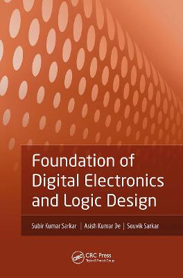 Foundation of Digital Electronics and Logic Design by Subir Kumar Sarkar