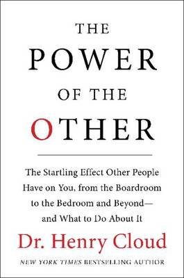 Power Of The Other by Dr. Henry Cloud