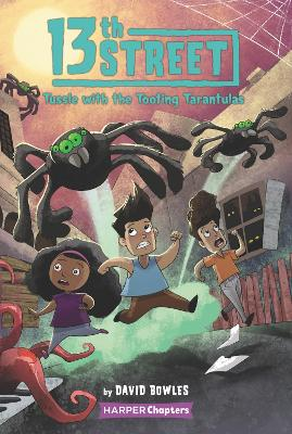 13th Street #5: Tussle with the Tooting Tarantulas by David Bowles