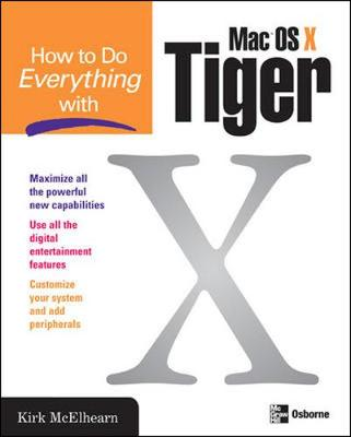 How To Do Everything With Mac Os X Tiger book