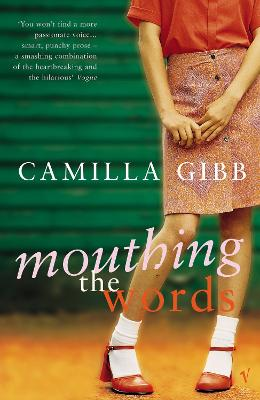Mouthing The Words by Camilla Gibb