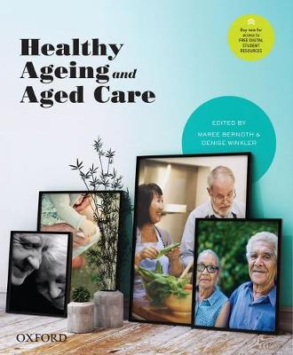 Healthy Ageing and Aged Care by Maree Bernoth