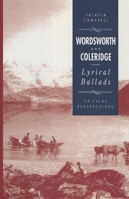 """Wordsworth and Coleridge: """"Lyrical Ballads"""" - Critical Perspectives by Patrick Campbell"""