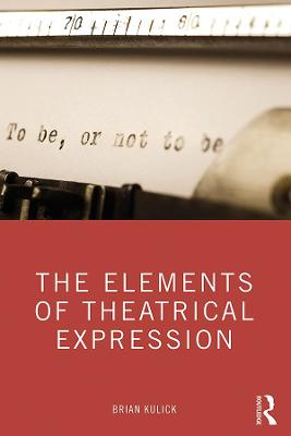 The Elements of Theatrical Expression book