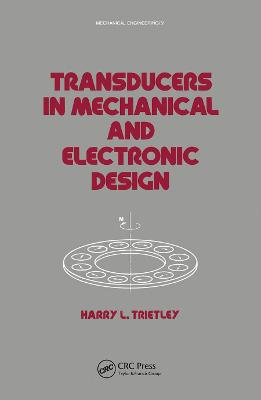 Transducers in Mechanical and Electronic Design by Harry I. Trietley