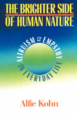 The Brighter Side Of Human Nature by Alfie Kohn