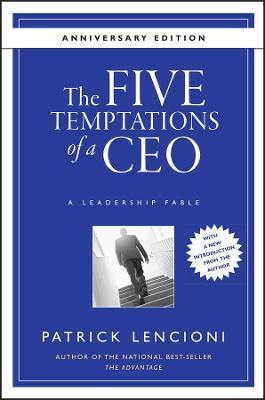 Five Temptations of a CEO by Patrick M. Lencioni