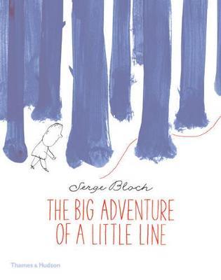 Big Adventure of a Little Line by Serge Bloch