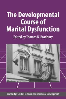 Developmental Course of Marital Dysfunction book