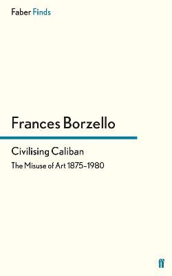 Civilising Caliban by Frances Borzello