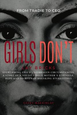 Girls Don't Lay Bricks by Casey Mackinlay and Illustrated by Reshma Patil