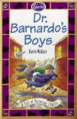 Dr. Barnardo's Boys: A Tale of a Victorian Charity by Karen Wallace