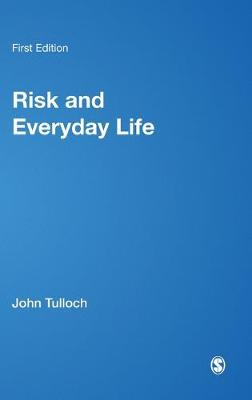 Risk and Everyday Life by John Tulloch