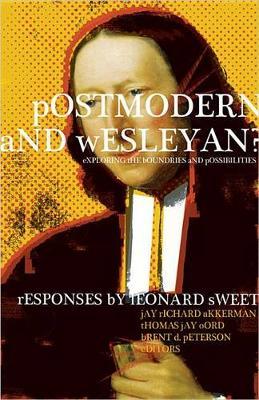 Postmodern and Wesleyan? by Dr Leonard Sweet