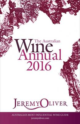 The Australian Wine Annual 2016 by Jeremy Oliver