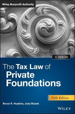 The Tax Law of Private Foundations by Bruce R. Hopkins