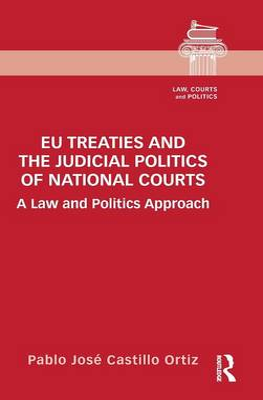 EU Treaties and the Judicial Politics of National Courts book
