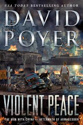 Violent Peace: The War with China: Aftermath of Armageddon book