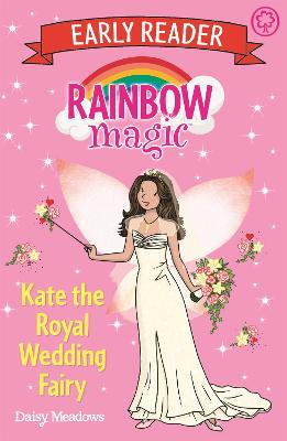 Rainbow Magic Early Reader: Kate the Royal Wedding Fairy by Daisy Meadows
