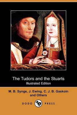 Tudors and the Stuarts (Illustrated Edition) (Dodo Press) book