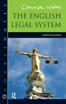 Course Notes: the English Legal System by Catherine Easton