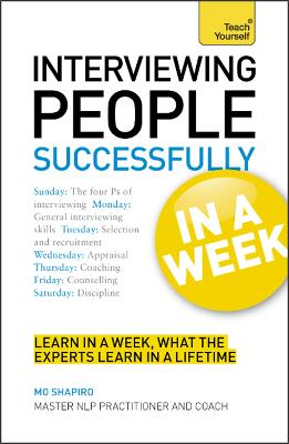 Interviewing People Successfully in a Week: Teach Yourself by Mo Shapiro