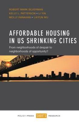 Affordable housing in US shrinking cities by Robert Mark Silverman