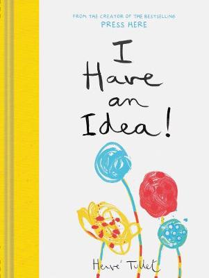 I Have an Idea! by Herve Tullet