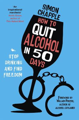 How to Quit Alcohol in 50 Days: Stop Drinking and Find Freedom by Simon Chapple