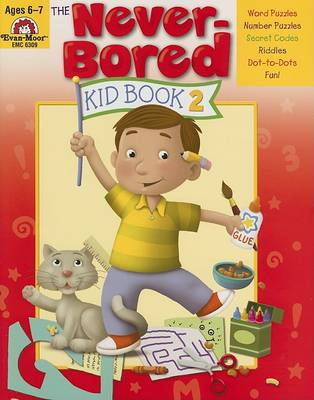 The Never-Bored Kid Book 2 Ages 6-7 by Evan-Moor Educational Publishers