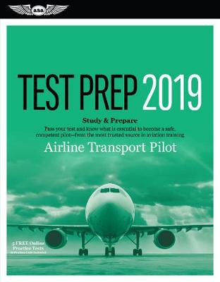 Airline Transport Pilot Test Prep 2019 by ASA Test Prep Board (N/A)